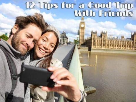 12 Tips for a Good Trip With Friends